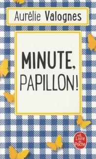 LAISSEZ-MOI VOUS CONTER...: Minute, papillon !